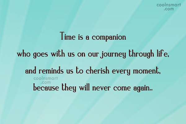 Time Quote: Time is a companion who goes with...