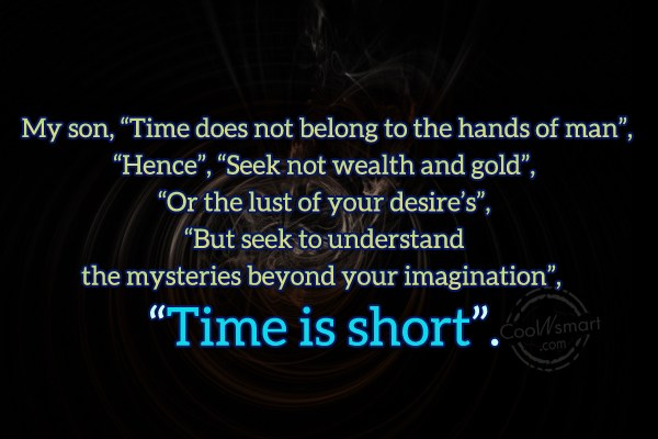 "Quote: My son, ""Time does not belong in..."