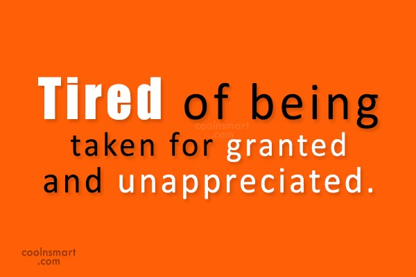 Quotes About Feeling Unloved And Unappreciated