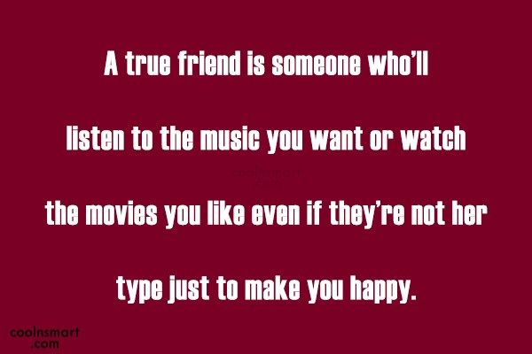 Best Friend Quote: A true friend is someone who'll listen...