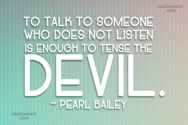 Quote: To talk to someone who does not...