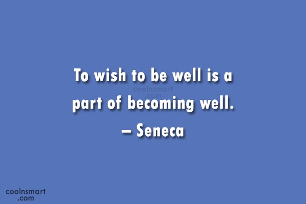 Health Quote: To wish to be well is a...