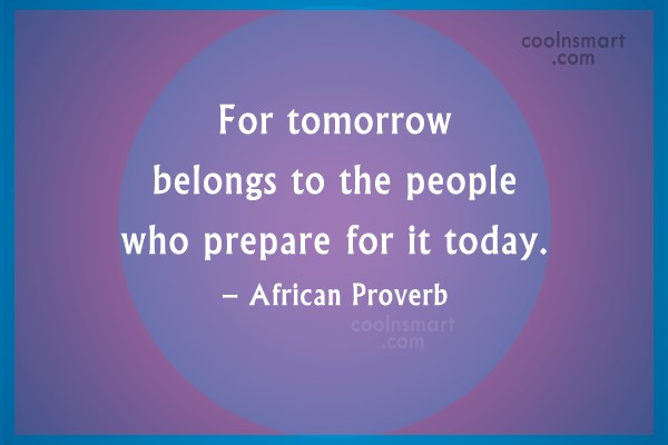 Future Quote: For tomorrow belongs to the people who...