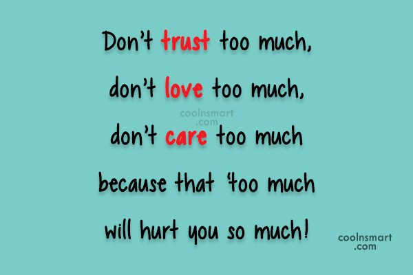 Sad Quote: Don't trust too much, don't love too...