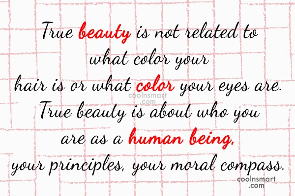 Morality Quote: True beauty is not related to what...