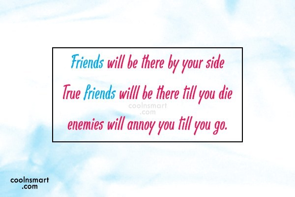 Best Friend Quote: Friends will be there by your side...