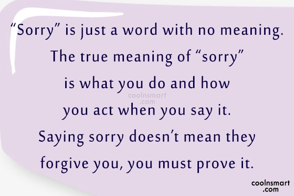 """Sorry Quote: """"Sorry"""" is just a word with no..."""