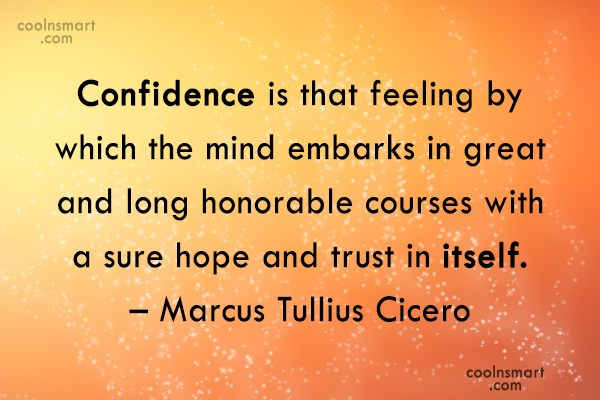 Quote: Confidence is that feeling by which the...