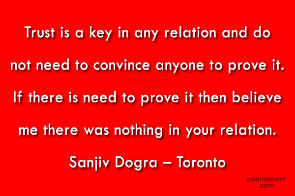 Relationship Quote: Trust is a key in any relation...