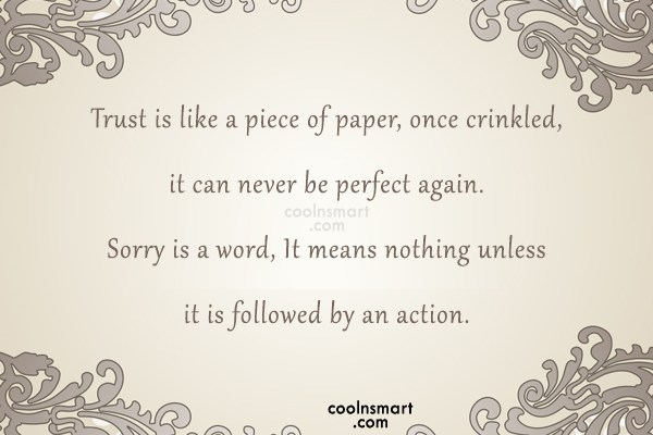 Sorry Quote: Trust is like a piece of paper,...