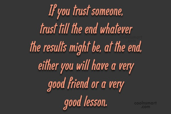 Trust Quote: If you trust someone, trust till the...