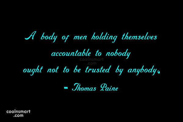 Quote: A body of men holding themselves accountable...