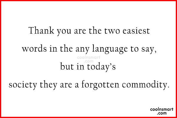 Thank You Quote: Thank you are the two easiest words...