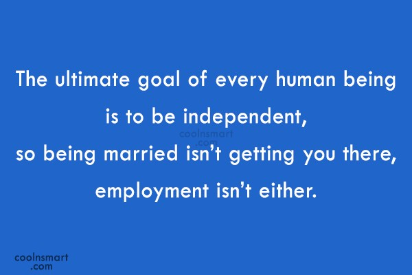 Goal Quote: The ultimate goal of every human being...