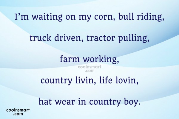Cowboy Quote: I'm waiting on my corn, bull riding,...