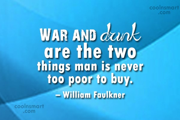 Quote: War and drink are the two things...