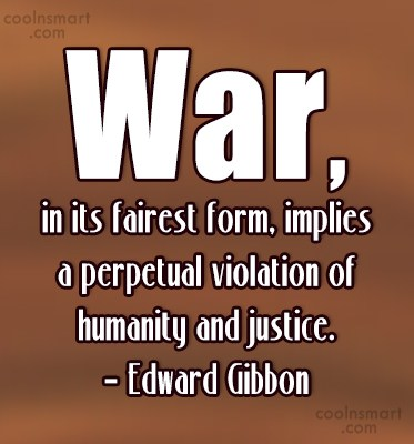 Quote: War, in its fairest form, implies a...