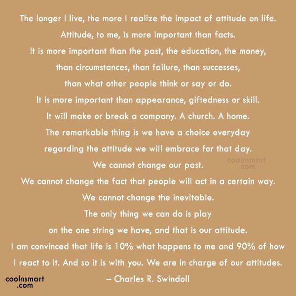 Attitude Quote: The longer I live, the more I...