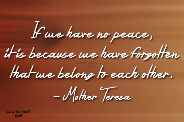 Humanity Quote: If we have no peace, it is...