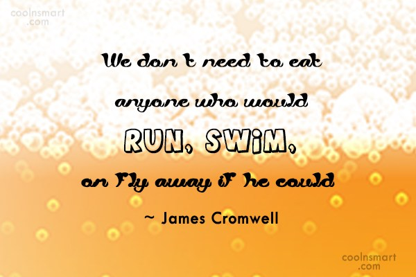 Quote: We don't need to eat anyone who...