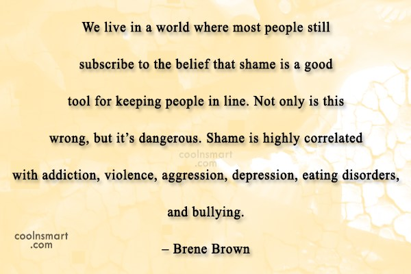 Shame Quote: We live in a world where most...
