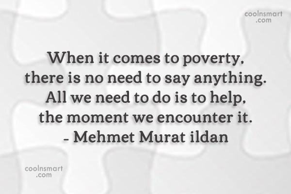 Quote: When it comes to poverty, there is...