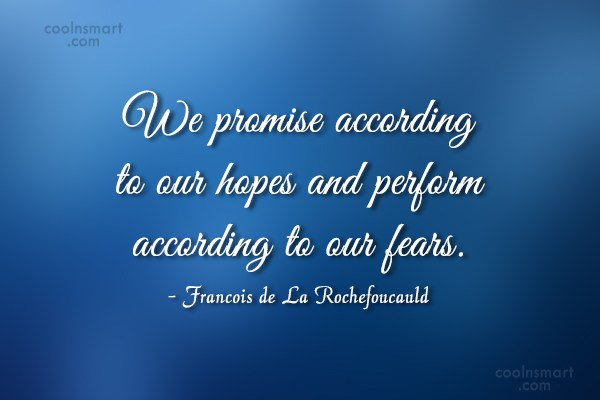 Quote: We promise according to our hopes and...