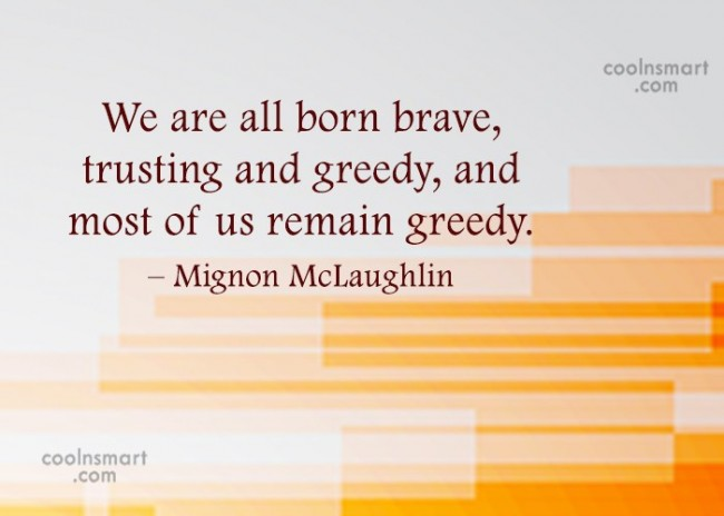 Quote: We are all born brave, trusting and...