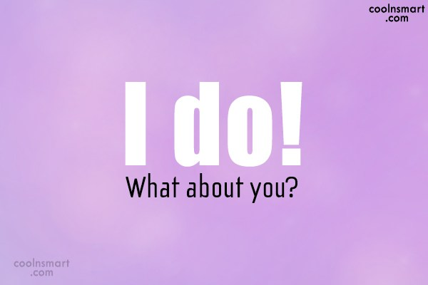 Anniversary Quote: I do! What about you?