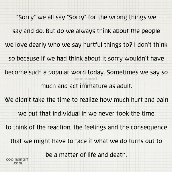 "Sorry Quote: ""Sorry"" we all say ""Sorry"" for the..."