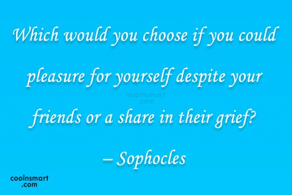 Grief Quote: Which would you choose if you could:pleasure...