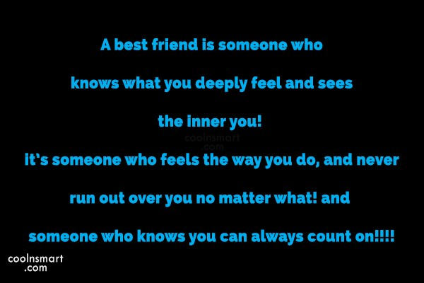Best Friend Quote: A best friend is someone who knows...