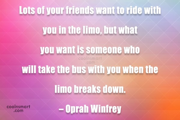 Friendship Quote: Lots of your friends want to ride...