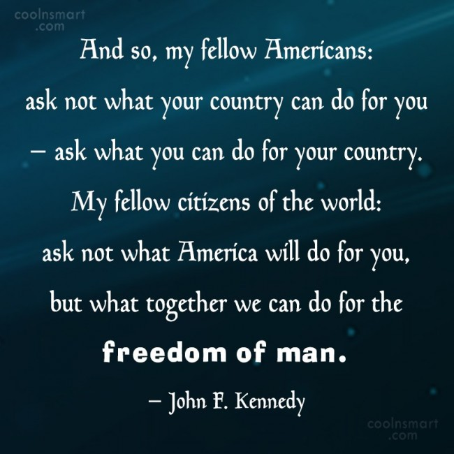 Patriotism Quote: And so, my fellow Americans: ask not...