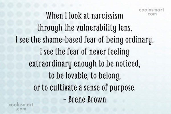 Psychology Quote: When I look at narcissism through the...