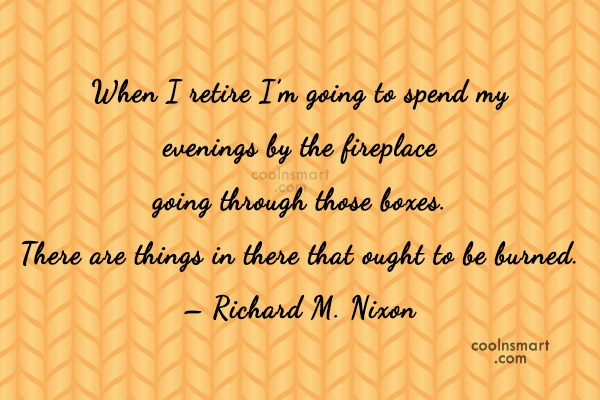 Retirement Quote: When I retire I'm going to spend...