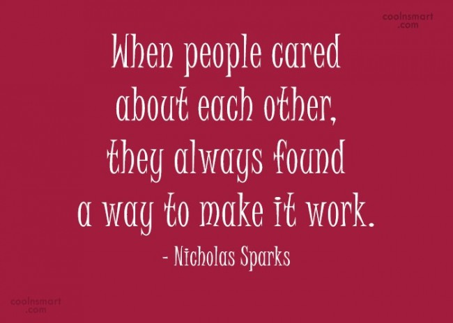 Quote: When people cared about each other, they...