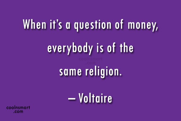 Quote: When it's a question of money, everybody...