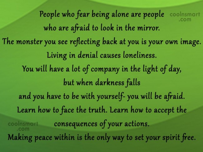 Loneliness Quote: People who fear being alone are people...