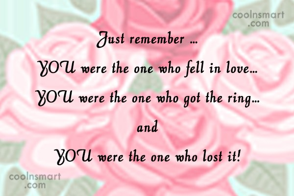 Wedding Quote: Just remember … YOU were the one...