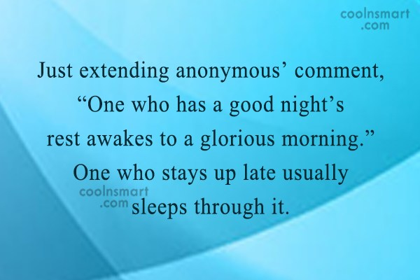 """Sleep Quote: Just extending anonymous' comment, """"One who has..."""