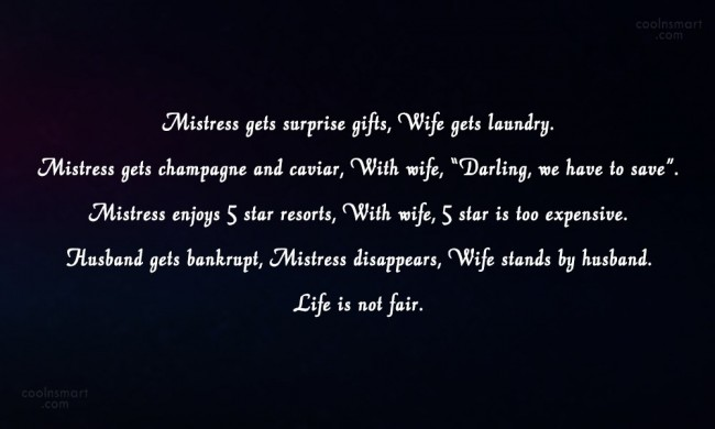 Wife Quote: Mistress gets surprise gifts, Wife gets laundry....