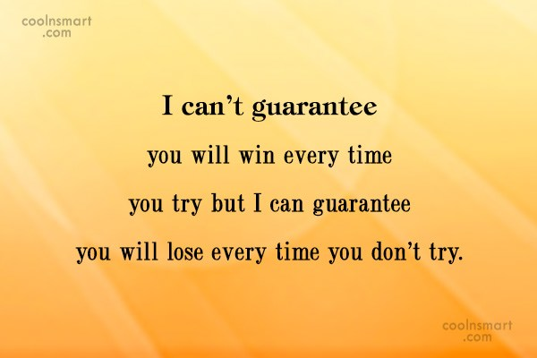 Baseball Quote: I can't guarantee you will win every...