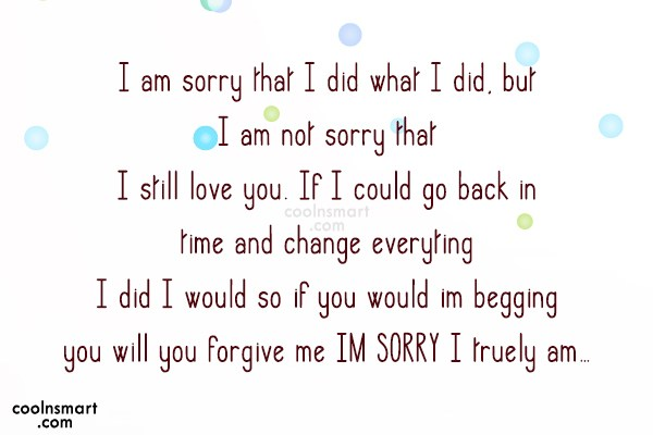 Sorry Quote: I am sorry that I did what...