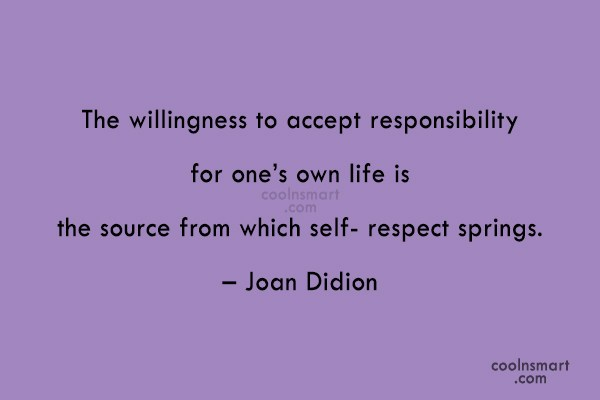 Responsibility Quote: The willingness to accept responsibility for one's...