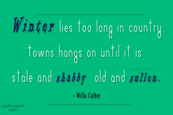 Winter Quote: Winter lies too long in country towns...