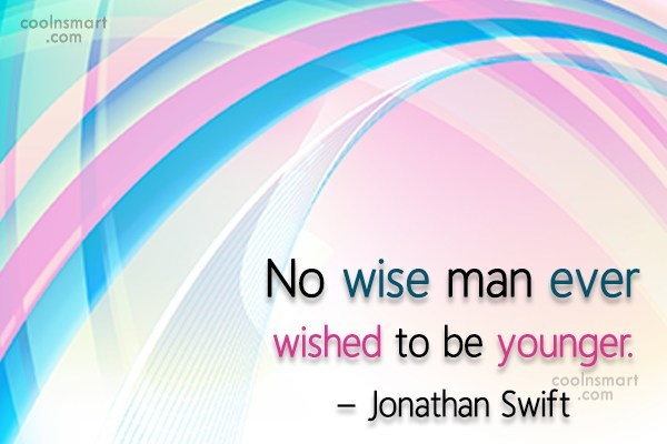 Quote: No wise man ever wished to be...