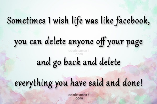 Facebook Status Quote: Sometimes I wish life was like facebook,...