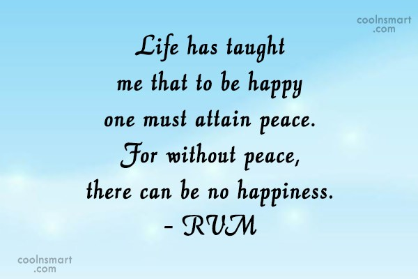Happiness Quote: Life has taught me that to be...