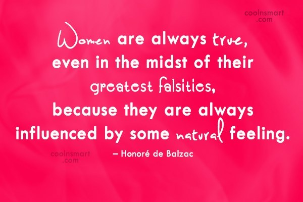 Quote: Women are always true, even in the...